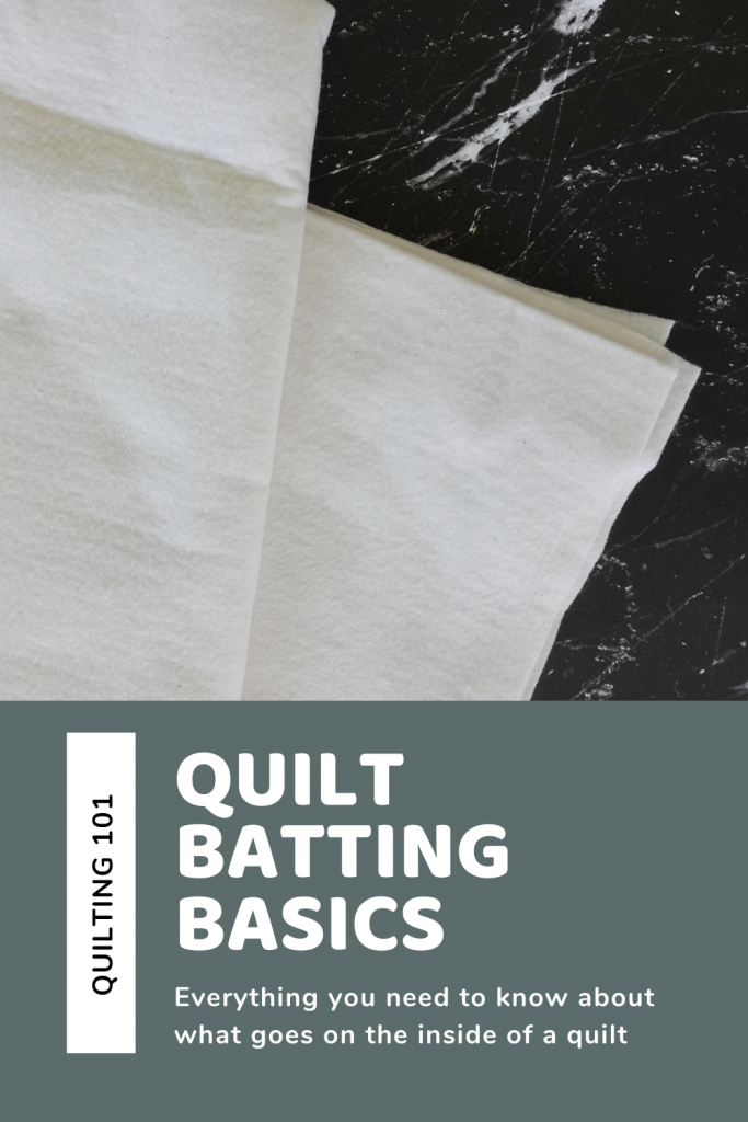 Quilt Batting Basics, everything you need to know about what goes on the inside of a quilt, learn how to quilt, find out how to pick which quilt batting to use on your project, pros and cons of different types of quilt batting